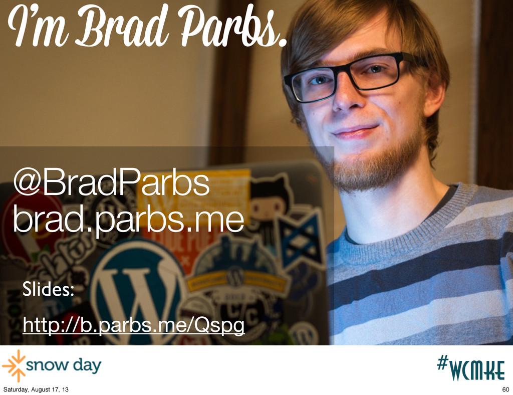 #wcpvd #wcmke I'm Brad Parbs. @BradParbs brad.p...