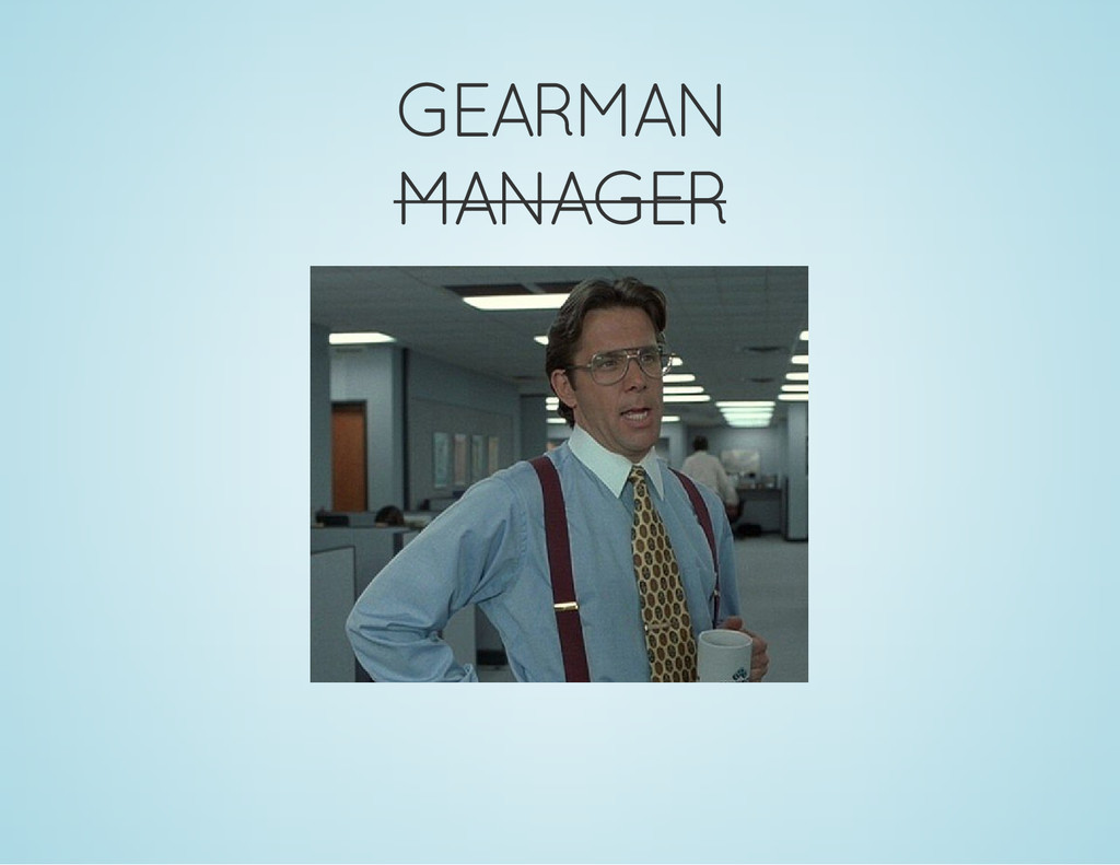 GEARMAN MANAGER