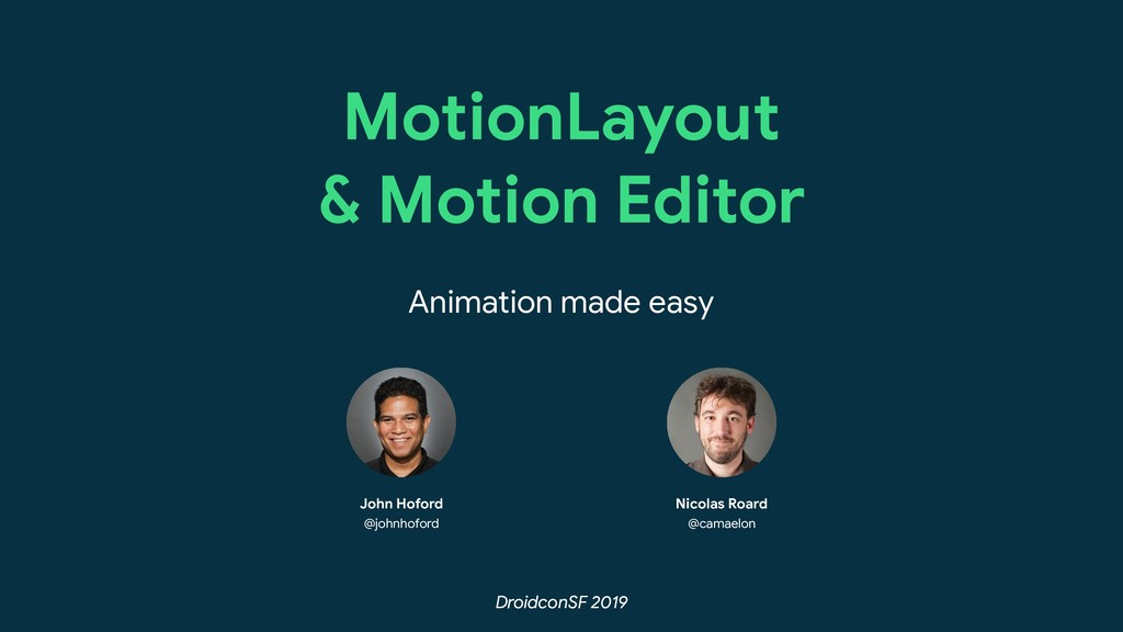 DroidconSF 2019 MotionLayout  & Motion Editor A...