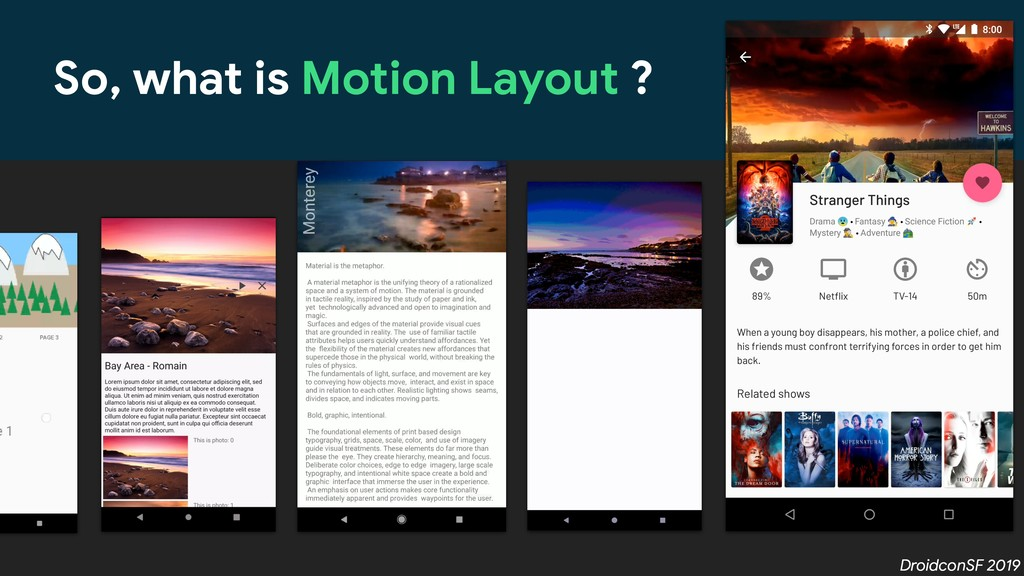 DroidconSF 2019 So, what is Motion Layout ?