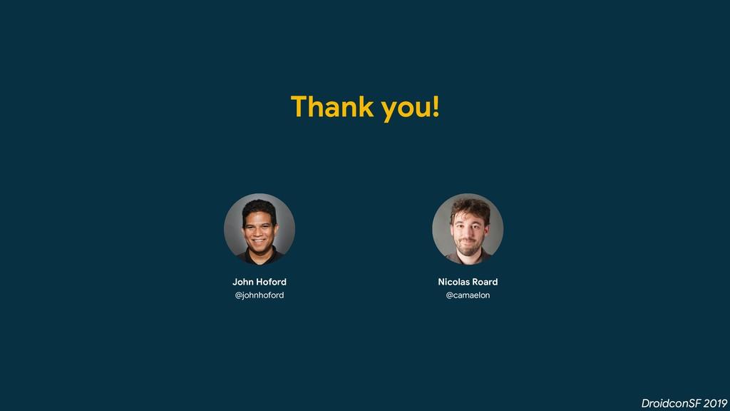 DroidconSF 2019 Thank you! John Hoford  @johnho...
