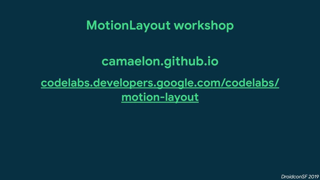 DroidconSF 2019 MotionLayout workshop camaelon....