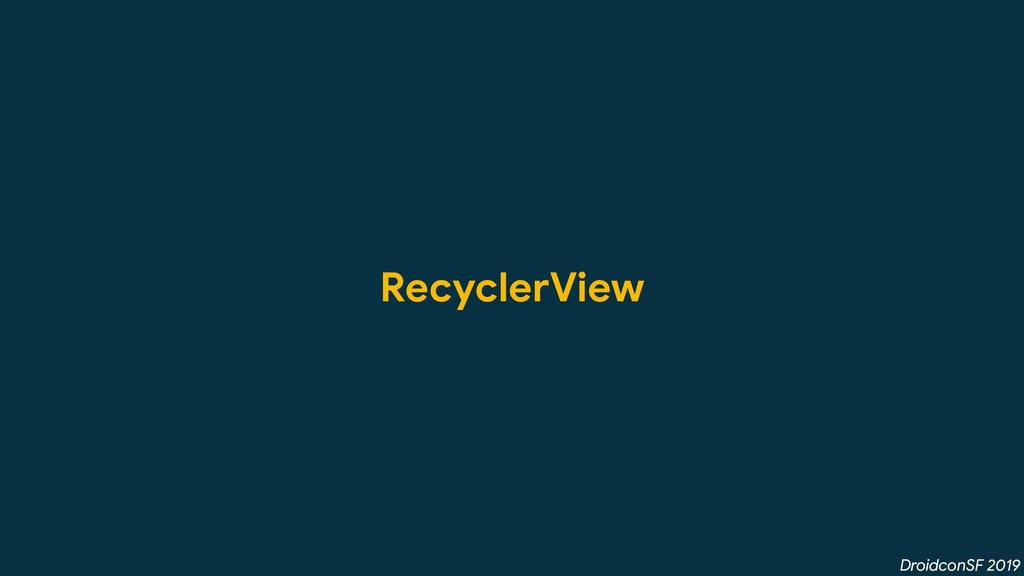 DroidconSF 2019 RecyclerView