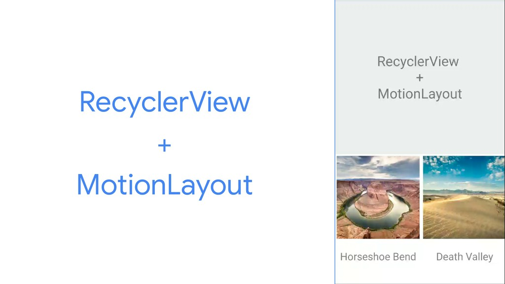 RecyclerView  +  MotionLayout