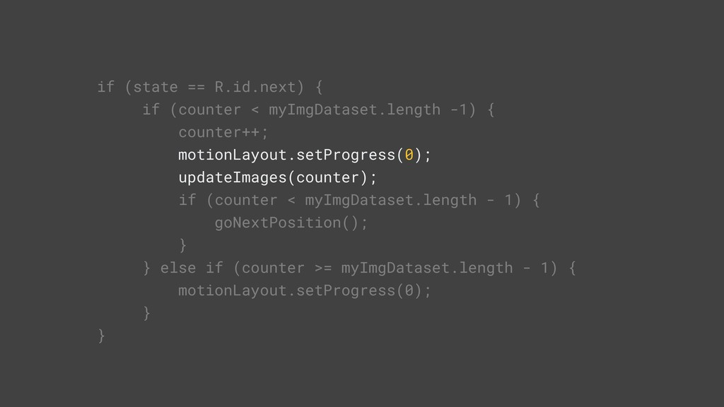 if (state == R.id.next) { if (counter < myImgDa...