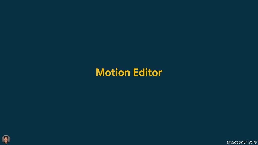 DroidconSF 2019 Motion Editor