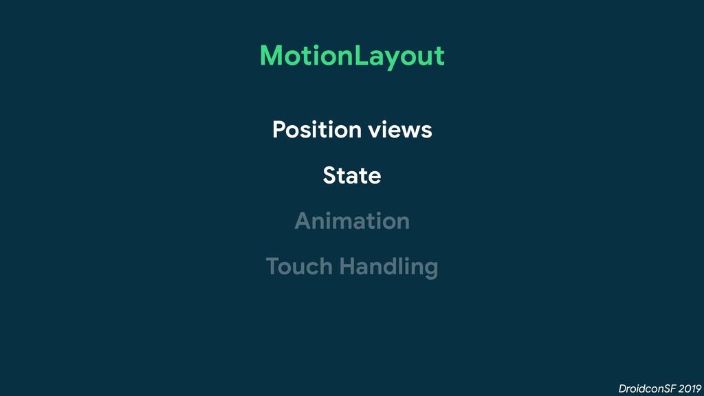 DroidconSF 2019 MotionLayout Position views Ani...