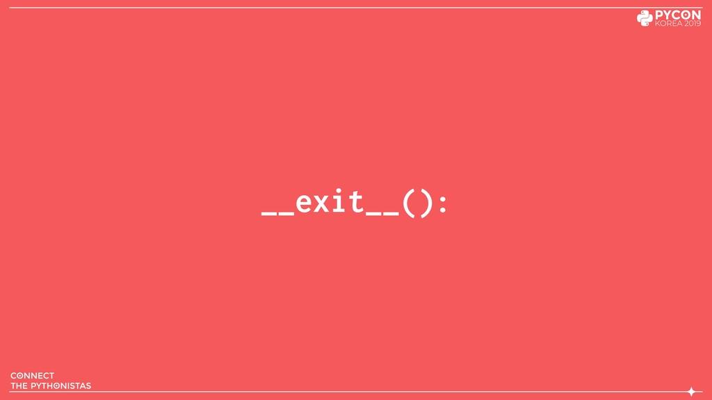 __exit__():