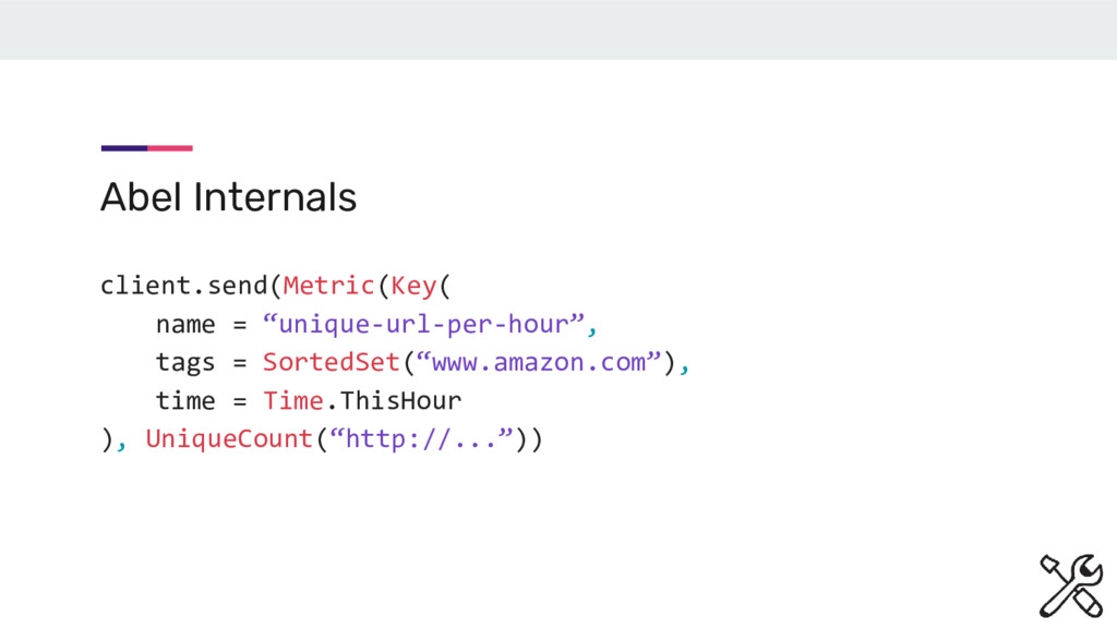 "Abel Internals client.send(Metric(Key( name = ""..."