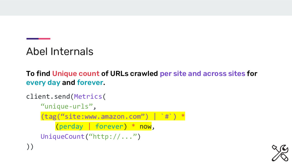 "client.send(Metrics( ""unique-urls"", (tag(""site:..."