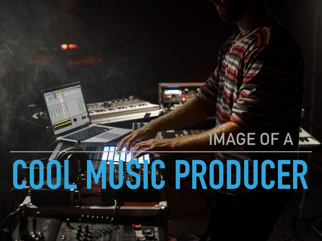 COOL MUSIC PRODUCER IMAGE OF A