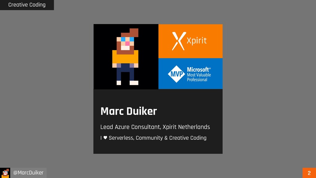 Creative Coding @MarcDuiker Marc Duiker Lead Az...