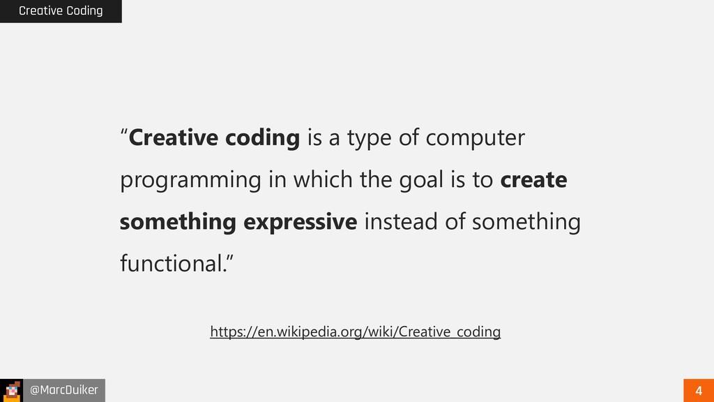 "@MarcDuiker Creative Coding ""Creative coding is..."