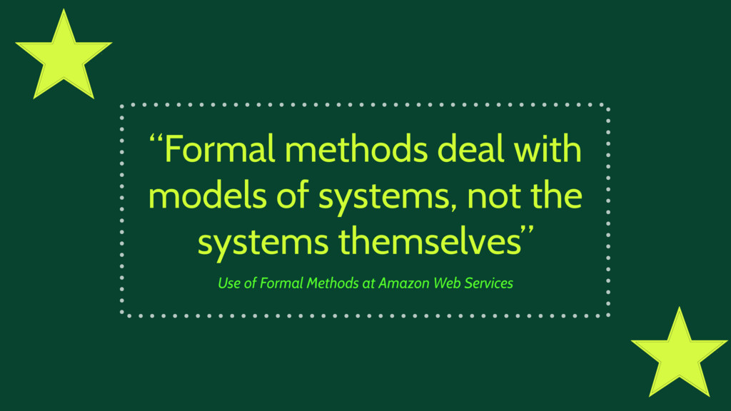 """""""Formal methods deal with models of systems, no..."""