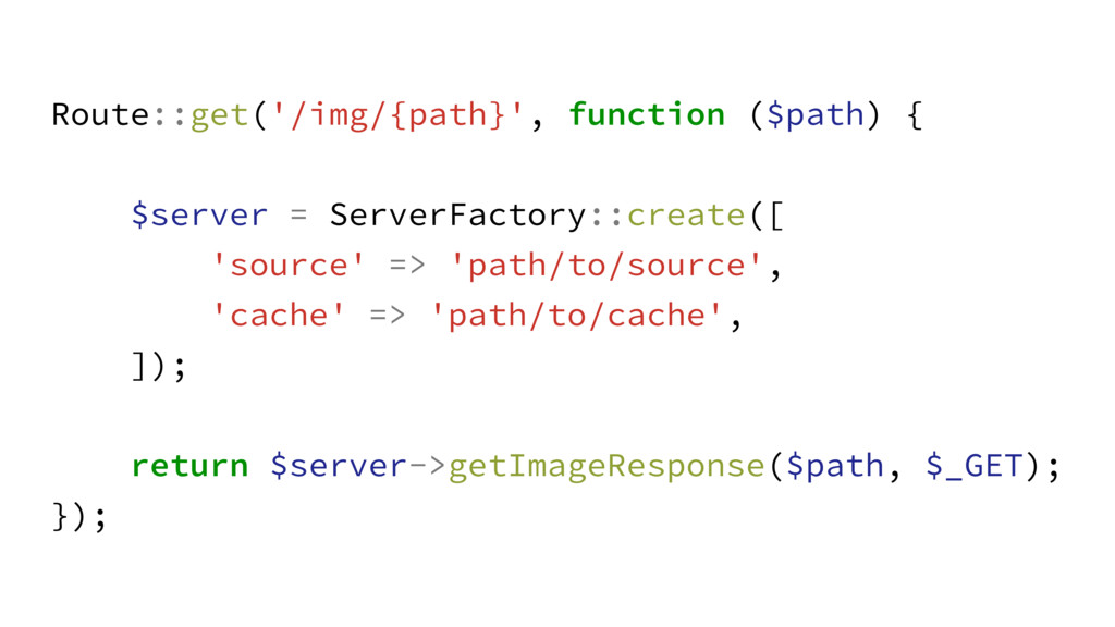Route::get('/img/{path}', function ($path) { ! ...