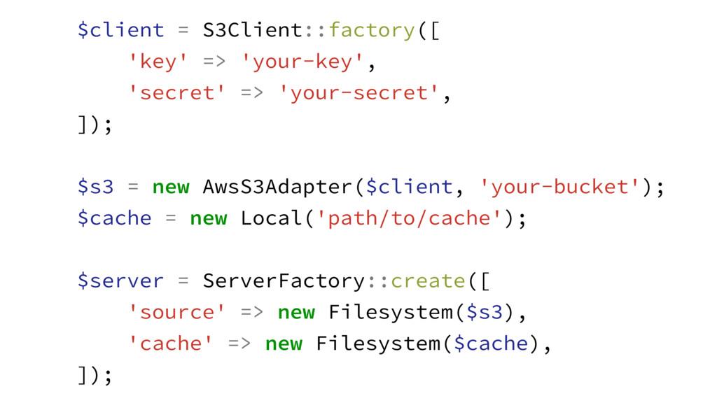 $client = S3Client::factory([ 'key' => 'your-ke...