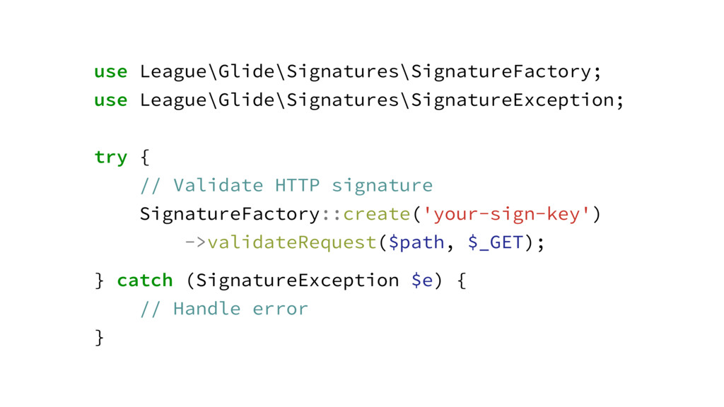 use League\Glide\Signatures\SignatureFactory; u...