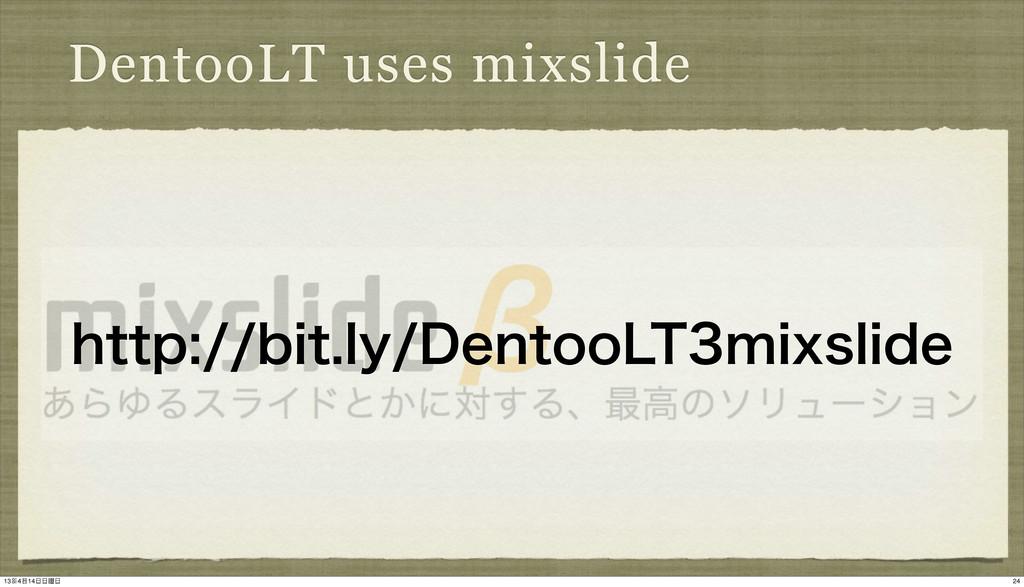 DentooLT uses mixslide IUUQCJUMZ%FOUPP-5N...