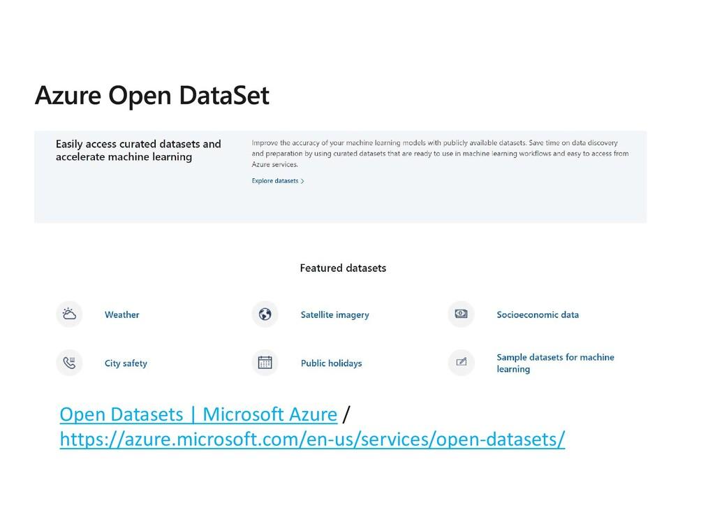 Open Datasets | Microsoft Azure / https://azure...