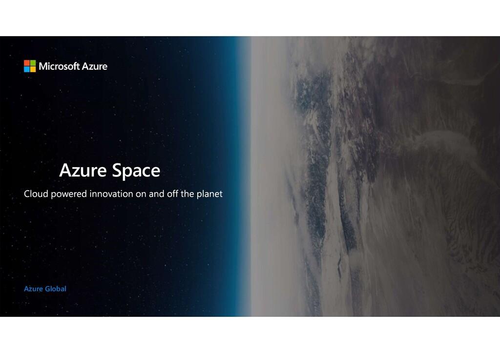 Azure Global Azure Space