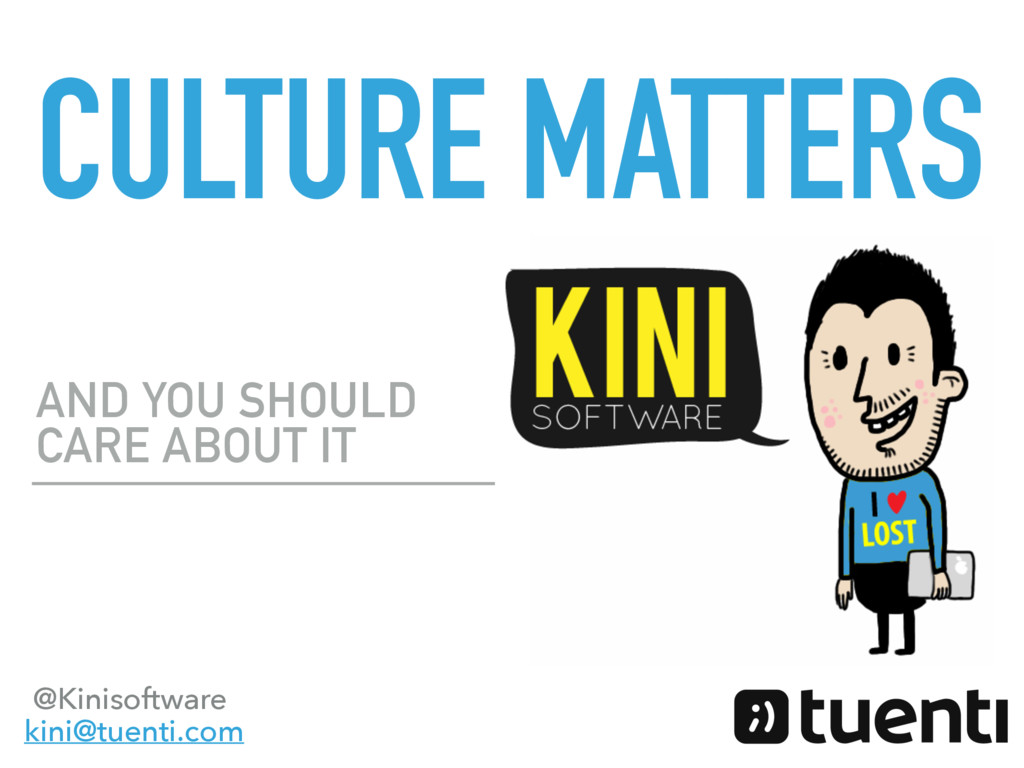 CULTURE MATTERS AND YOU SHOULD CARE ABOUT IT @K...