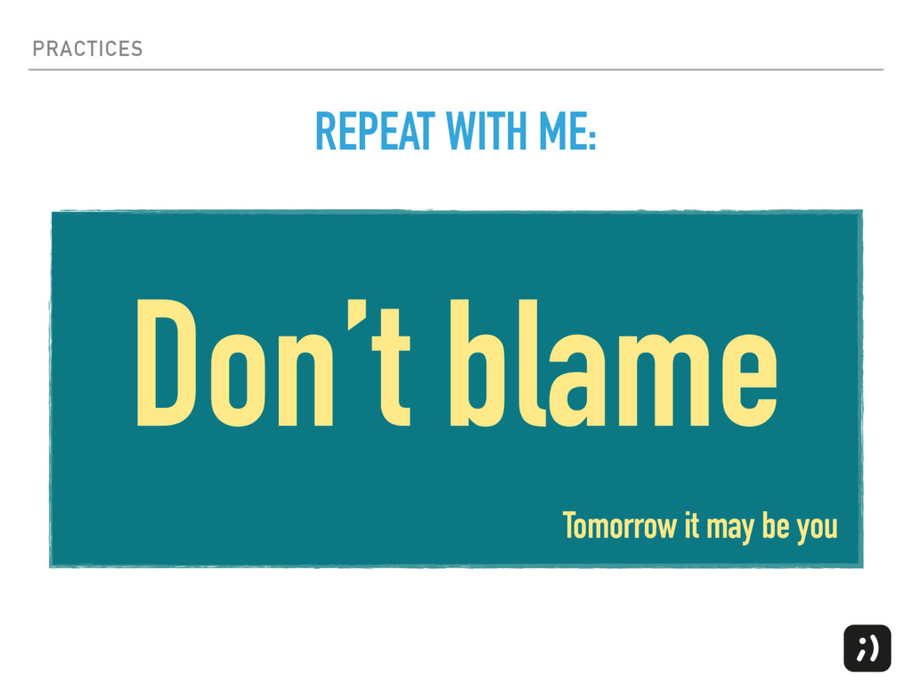 PRACTICES Don't blame REPEAT WITH ME: Tomorrow ...