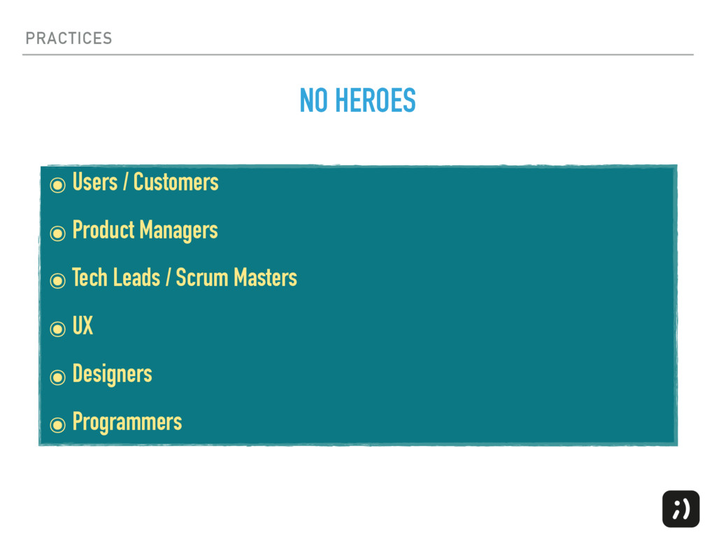 PRACTICES ๏ Users / Customers ๏ Product Manager...