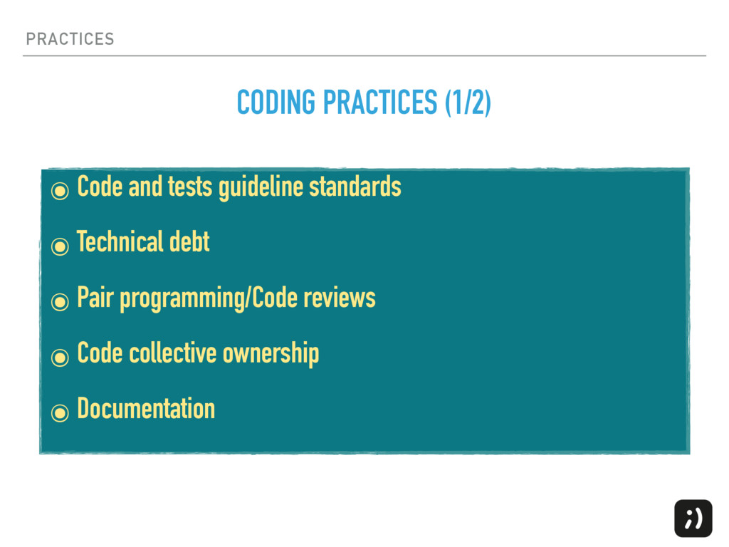 PRACTICES CODING PRACTICES (1/2) ๏ Code and tes...