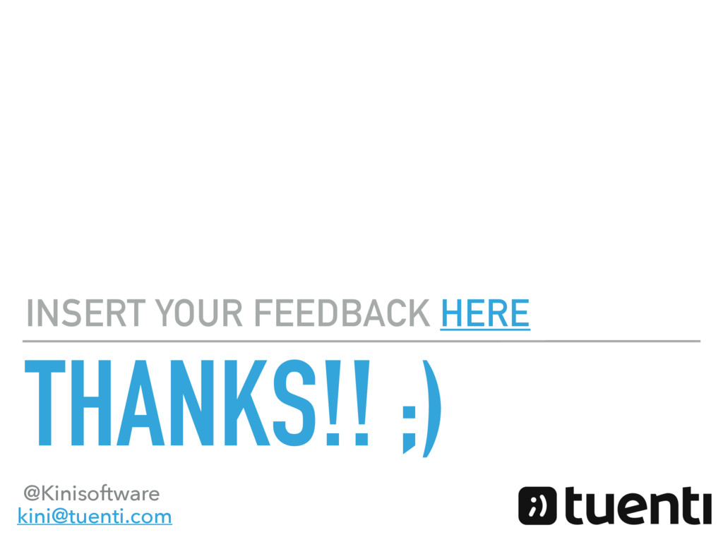 THANKS!! ;) INSERT YOUR FEEDBACK HERE @Kinisoft...