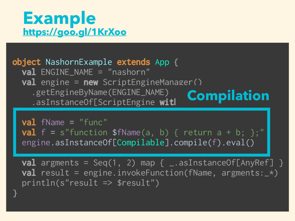 object NashornExample extends App { val ENGINE...