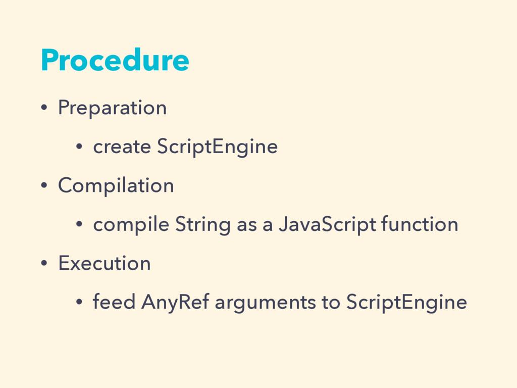 Procedure • Preparation • create ScriptEngine •...