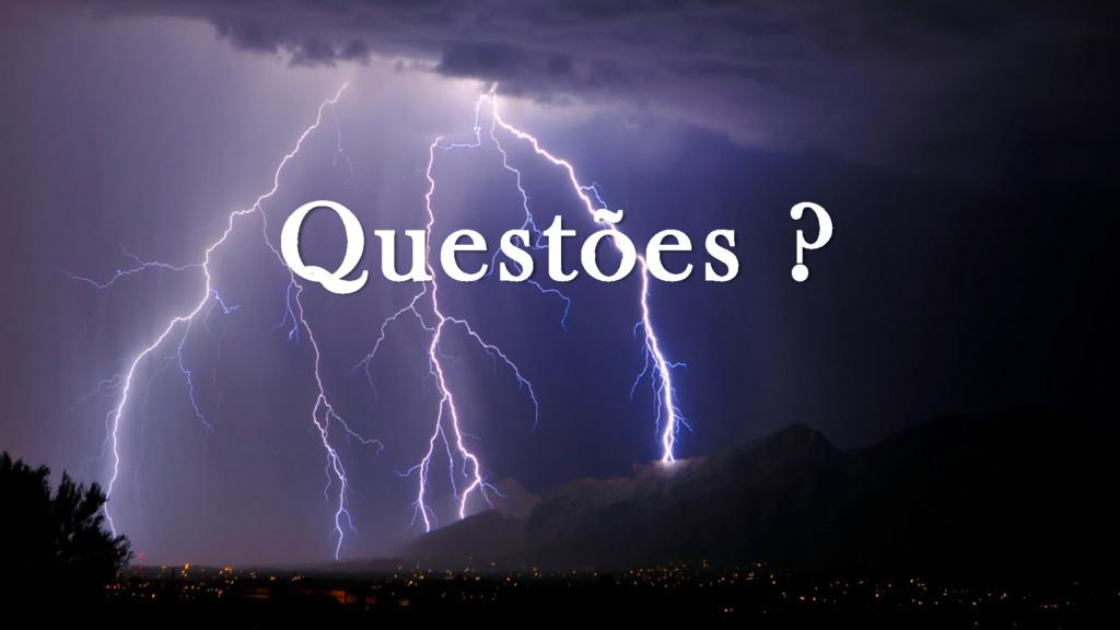 Questões ?