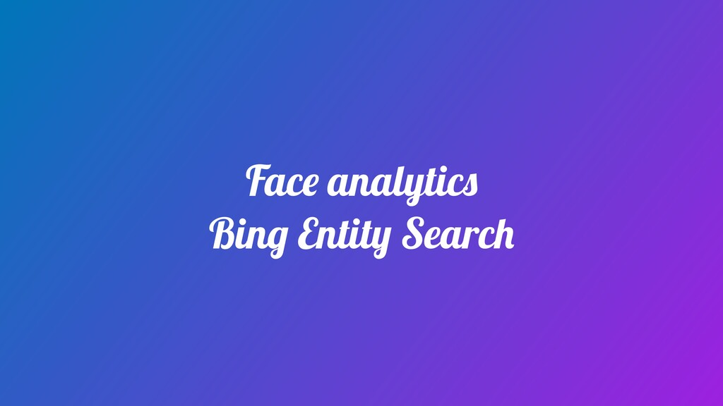 Face analytics Bing Entity Search