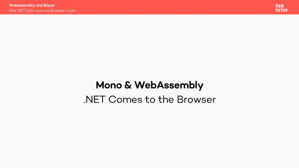 Mono & WebAssembly .NET Comes to the Browser We...