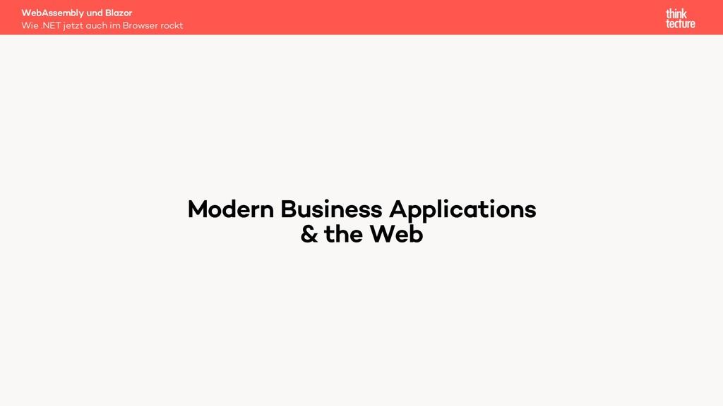 Modern Business Applications & the Web WebAssem...