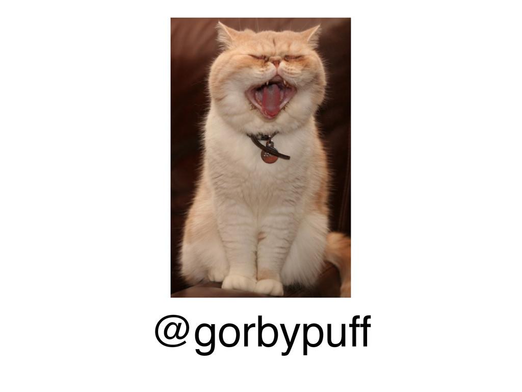 @gorbypuff
