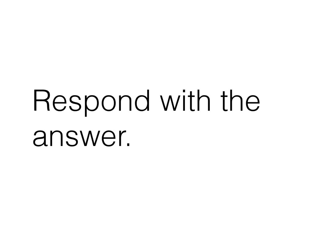Respond with the answer.