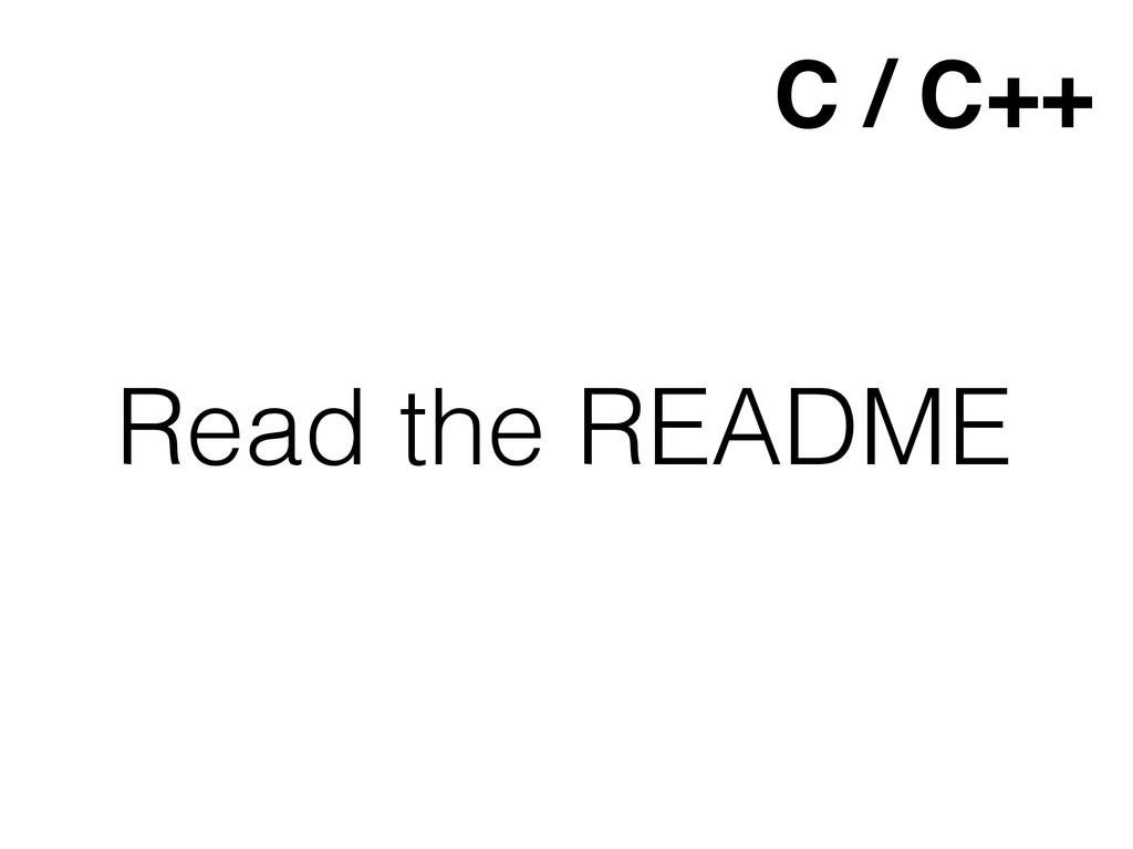 Read the README C / C++