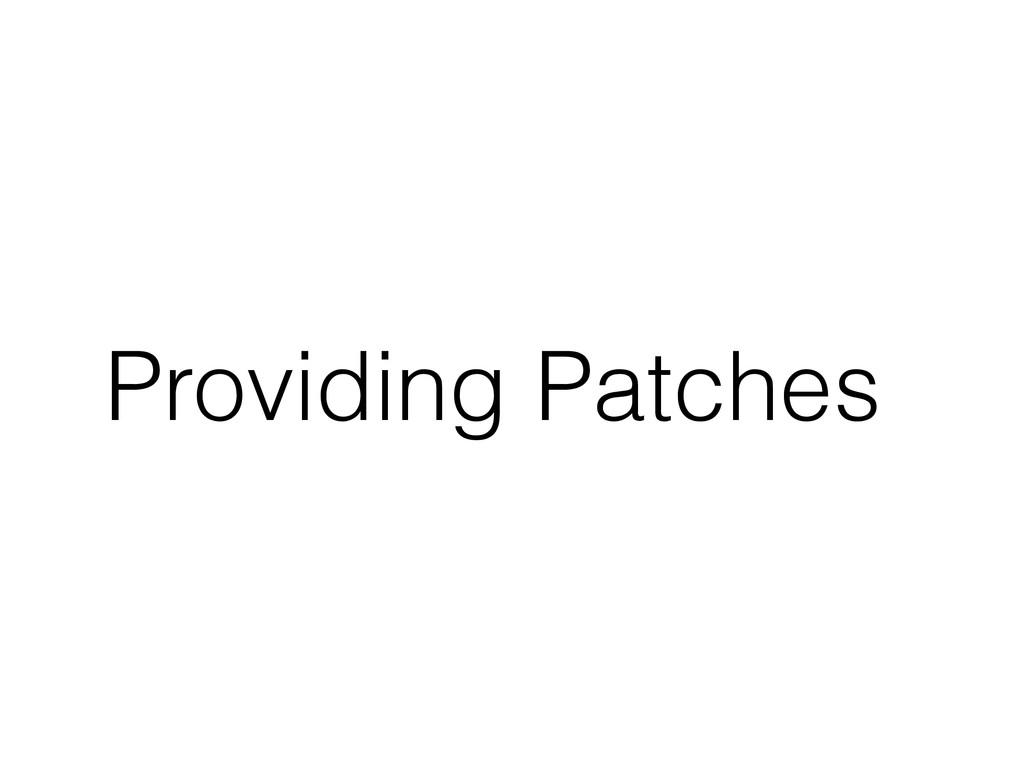 Providing Patches
