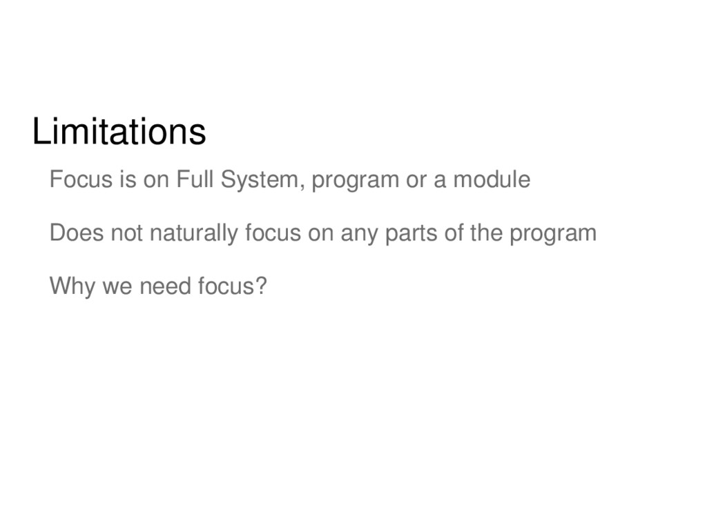 Limitations Focus is on Full System, program or...