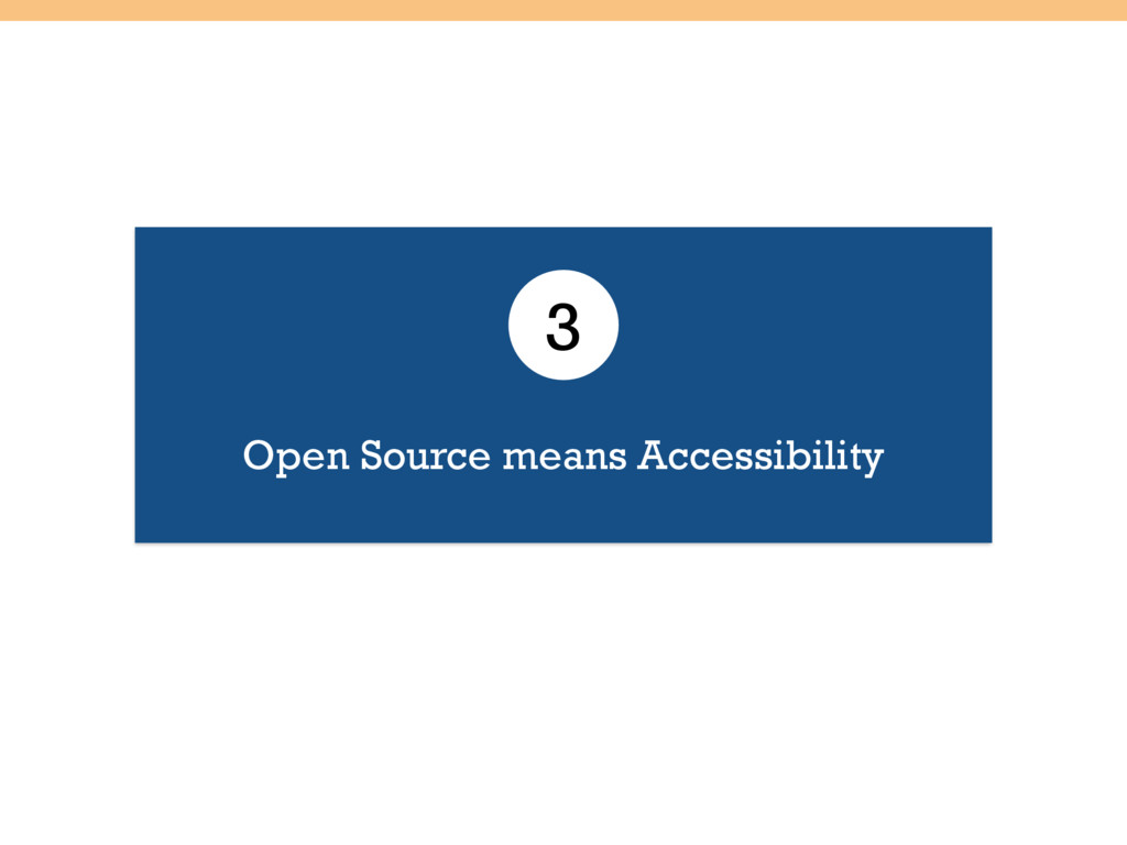 Open Source means Accessibility 3