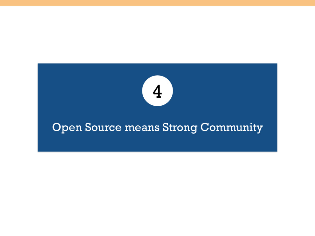 Open Source means Strong Community 4