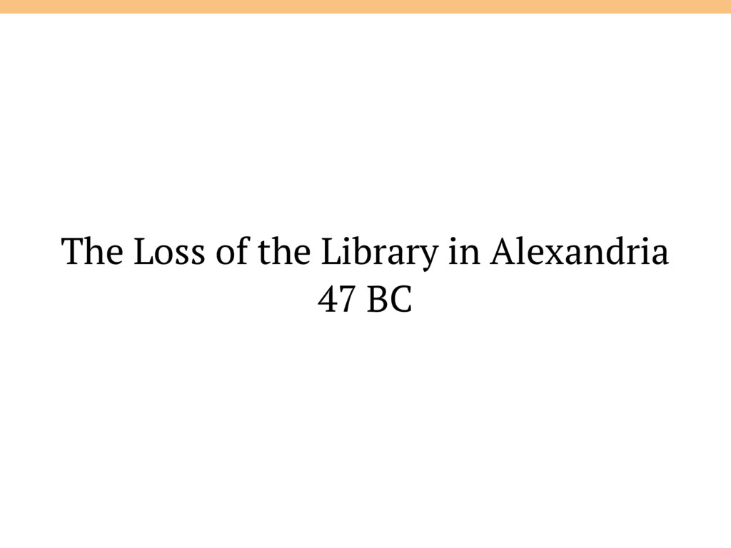 The Loss of the Library in Alexandria 47 BC