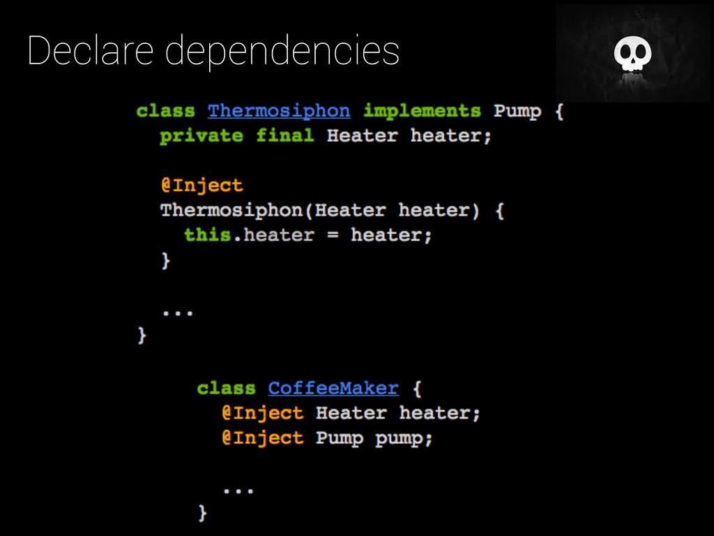 Declare dependencies