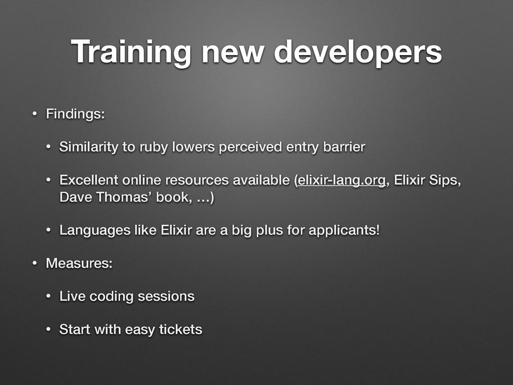 Training new developers • Findings: • Similarit...