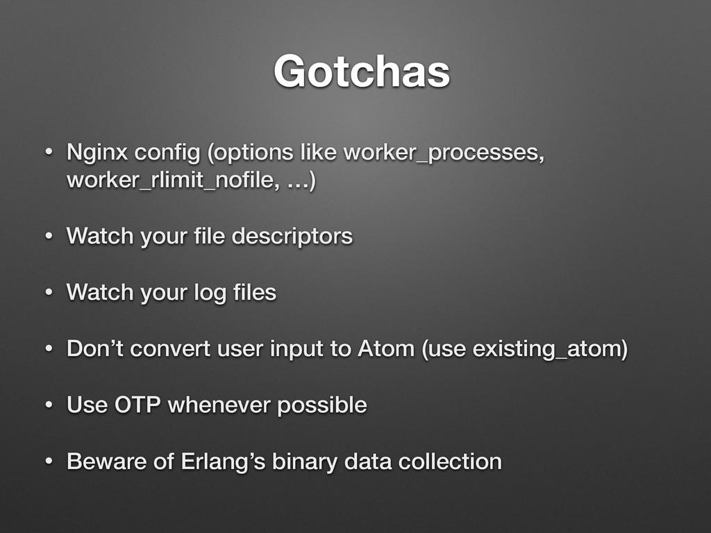 Gotchas • Nginx config (options like worker_proc...