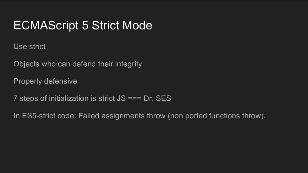ECMAScript 5 Strict Mode Use strict Objects who...