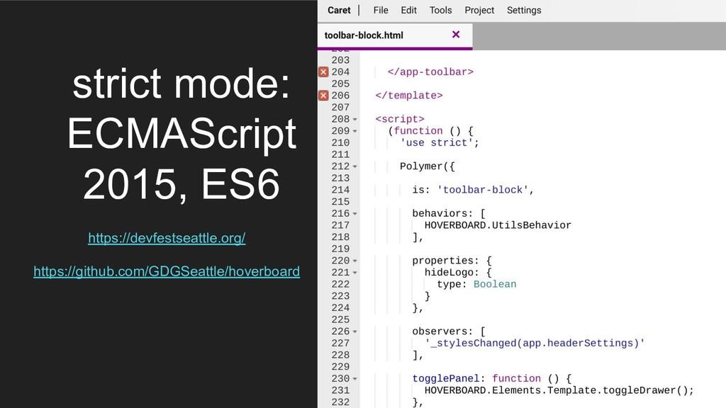 strict mode: ECMAScript 2015, ES6 https://devfe...