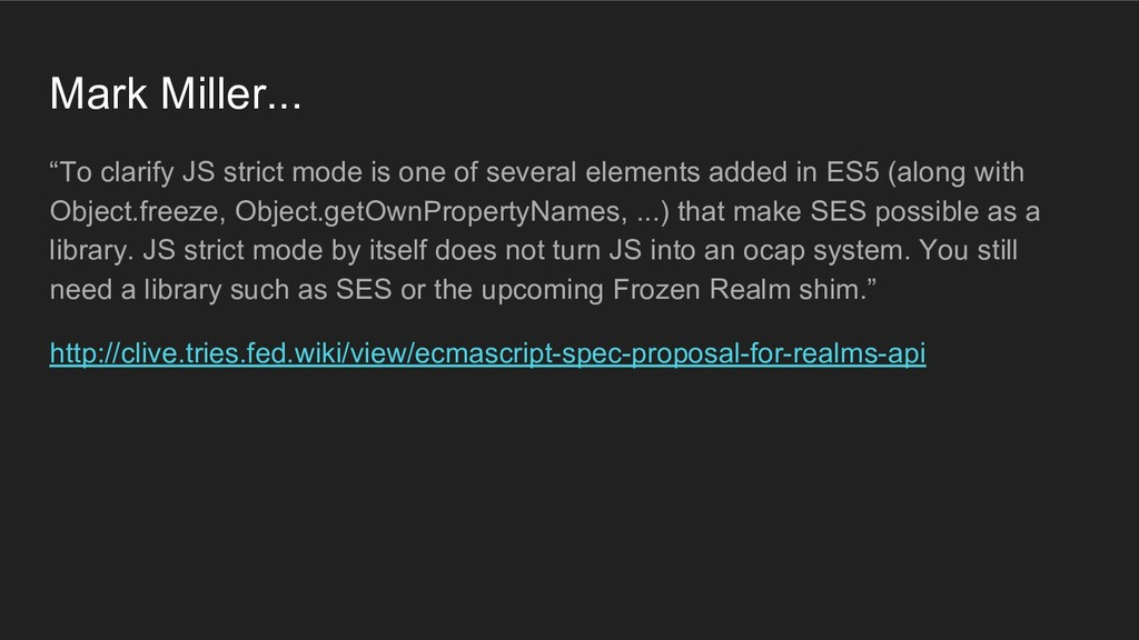 """Mark Miller... """"To clarify JS strict mode is on..."""