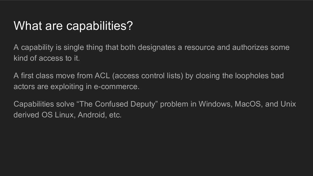 What are capabilities? A capability is single t...
